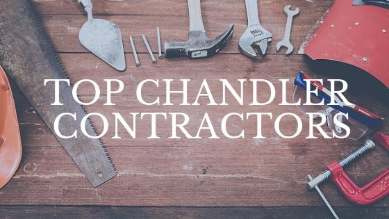 Top Chandler Contractors for real estate investors
