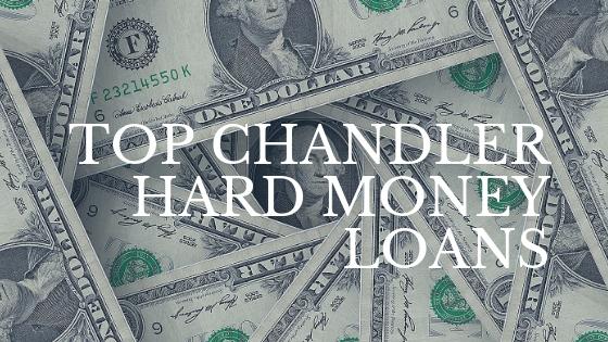 Top Chandler Hard Money Loans