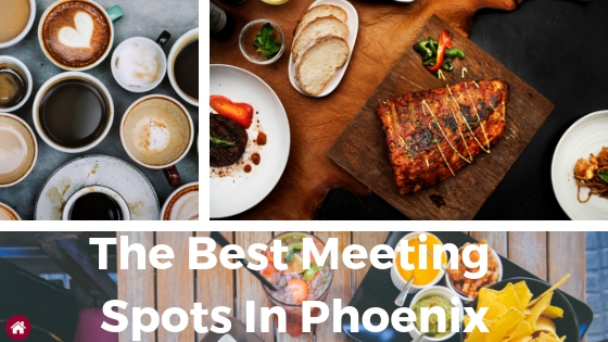 All the best phoenix real estate meeting spots