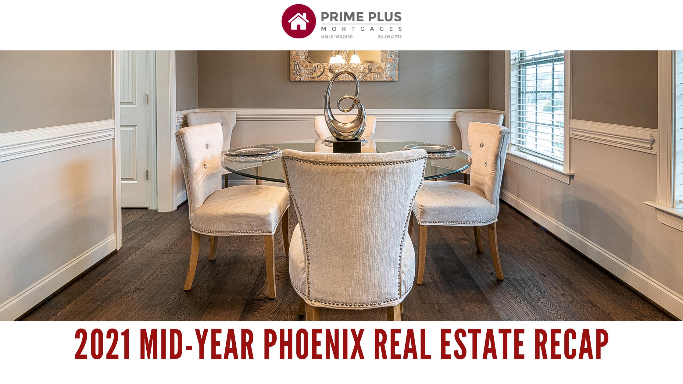 2021 Mid-Year Phoenix Real Estate Recap