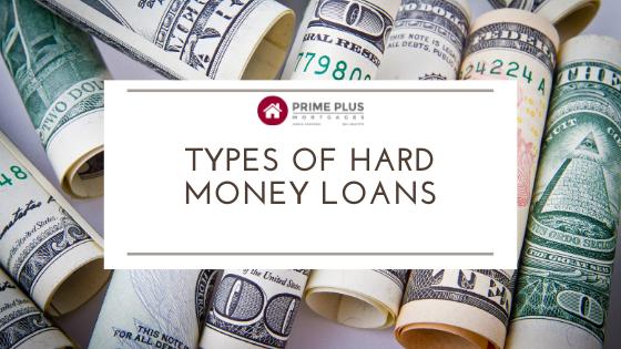 types of hard money loans