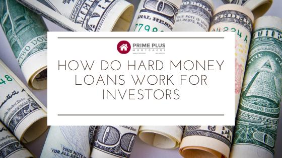 how do hard money loans work for investors